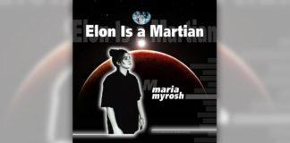 Maria Myrosh – Elon is a Martian